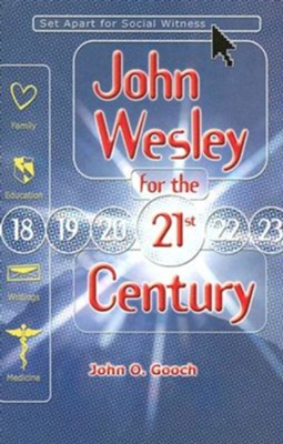 John Wesley for the 21st Century  -     By: John O. Gooch