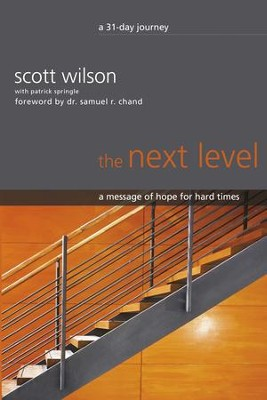 The Next Level: A Message of Hope for Hard Times - eBook  -     By: Scott Wilson, Samuel R. Chand