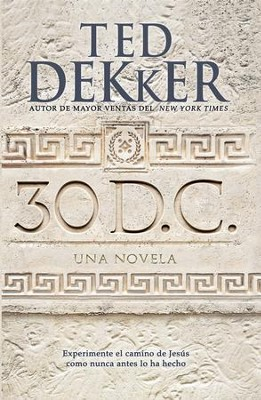 30 D.C.: Una novella - eBook  -     By: Ted Dekker