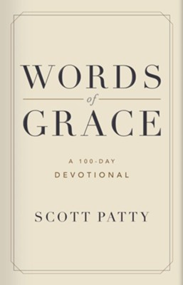 Words of Grace: A 100 Day Devotional  -     By: Scott Patty