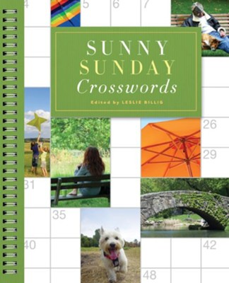 Sunny Sunday Crosswords  -     Edited By: Leslie Billig     By: Leslie Billig(Ed.)