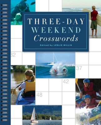 Three-Day Weekend Crosswords  -     Edited By: Leslie Billig     By: Leslie Billig(Ed.)