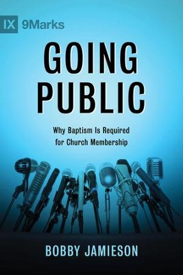Going Public: Why Baptism Is Required for Church Membership - eBook  -     By: Bobby Jamieson