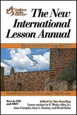 The New International Lesson Annual, September 2015-August 2016 Edition  -     Edited By: Nan Duerling