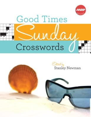 Good Times Sunday Crosswords  -     By: Stanley Newman
