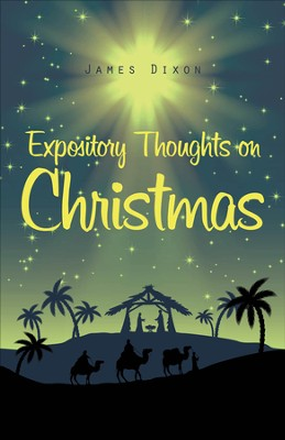 Expository Thoughts On Christmas - eBook  -     By: James Dixon