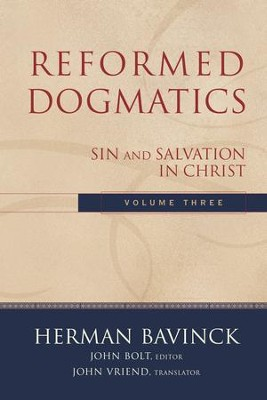 Reformed Dogmatics : Volume 3: Sin and Salvation in Christ - eBook  -     By: Herman Bavinck