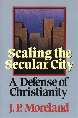 Scaling the Secular City: A Defense of Christianity - eBook  -     By: J.P. Moreland