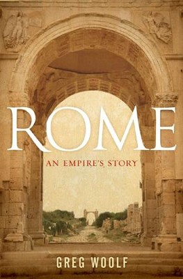 Rome: An Empire's Story  -     By: Greg Woolf