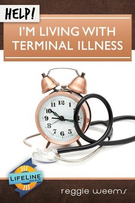 Help! I'm Living With Terminal Illness - eBook  -     Edited By: Paul Tautges     By: Reggie Weems