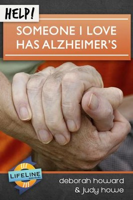 Help! Someone I Love Has Alzheimer's - eBook  -     Edited By: Paul Tautges     By: Deborah Howard