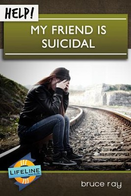 Help! My Friend is Suicidal - eBook  -     Edited By: Paul Tautges     By: Bruce Ray