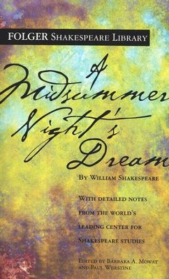 A Midsummer Night's Dream  -     By: William Shakespeare