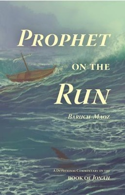 Prophet on the Run: A Devotional Commentary on the Book of Jonah - eBook  -     By: Baruch Maoz