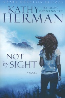 Not by Sight: A Novel    -     By: Kathy Herman