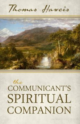 The Communicant's Spiritual Companion - eBook  -     By: Thomas Haweis