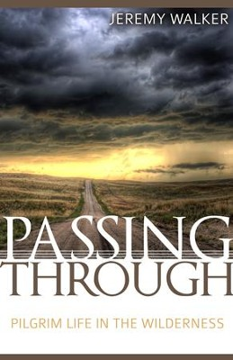 Passing Through: Pilgrim Life in the Wilderness - eBook  -     By: Jeremy Walker