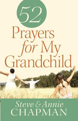 52 Prayers for My Grandchild - eBook  -     By: Steve Chapman, Annie Chapman