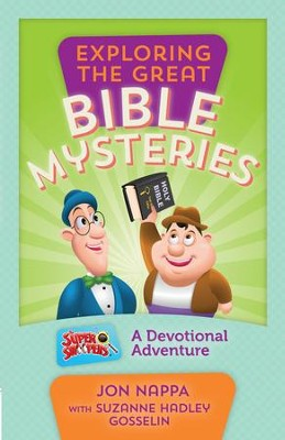 Exploring the Great Bible Mysteries: A Devotional Adventure - eBook  -     By: Jon Nappa, Suzanne Hadley Gosselin