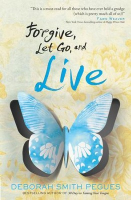 Forgive, Let Go, and Live - eBook  -     By: Deborah Smith Pegues