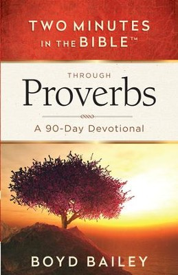 Two Minutes in the Bible Through Proverbs: A 90-Day Devotional - eBook  -     By: Boyd Bailey