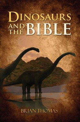 Dinosaurs and the Bible - eBook  -     By: Brian Thomas