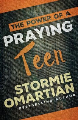 The Power of a Praying Teen - eBook  -     By: Stormie Omartian