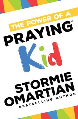 The Power of a Praying Kid - eBook  -     By: Stormie Omartian