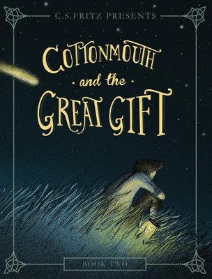 Cottonmouth and the Great Gift - eBook  -     By: C.S. Fritz