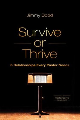 Survive or Thrive: 6 Relationships Every Pastor Needs - eBook  -     By: Jimmy Dodd