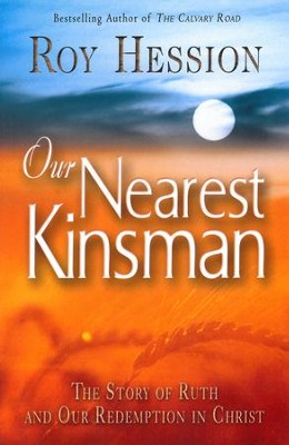 Our Nearest Kinsman: The Story of Ruth and Our Redemption in Christ - eBook  -     By: Roy Hession