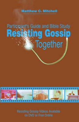 Resisting Gossip Together: Participant's Guide and Bible Study - eBook  -     By: Matthew C. Mitchell