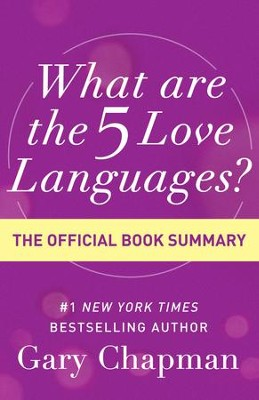 What Are the 5 Love Languages?: The Official Book Summary / Digital original - eBook  -     By: Gary D. Chapman