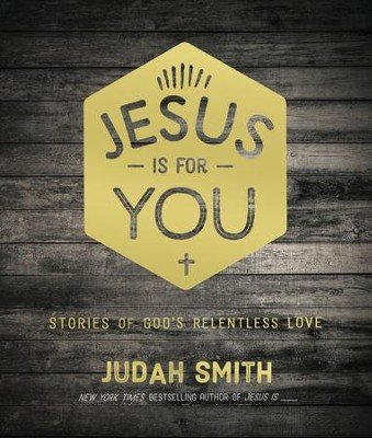 Jesus Is For You: Stories of God's Relentless Love - eBook  -     By: Judah Smith
