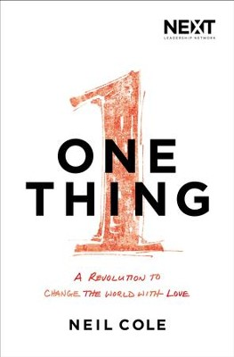 One Thing: A Revolution to Change the World with Love - eBook  -     By: Neil Cole