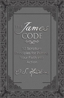 The James Code: 52 Scripture Principles for Putting Your Faith into Action - eBook  -     By: O.S. Hawkins
