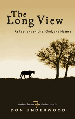 The Long View: Reflections on Life, God, and Nature  -     By: Donald W. Underwood