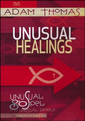 Unusual Healings DVD: Unusual Gospel for Unusual People - Studies from the Book of John  -     By: Adam Thomas
