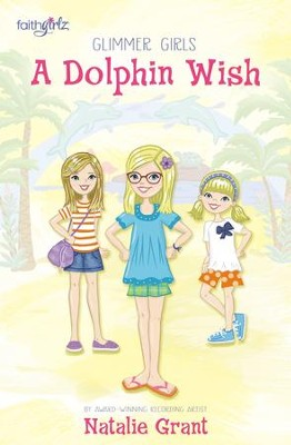 A Dolphin Wish - eBook  -     By: Natalie Grant