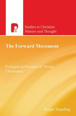 The Forward Movement: Evangelical Pioneers of 'Social Christianity' - eBook  -     By: Roger Standing