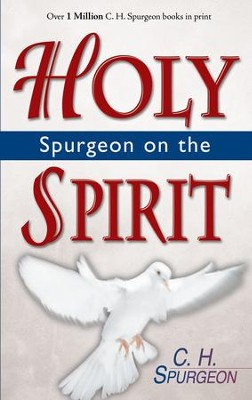 Spurgeon on the Holy Spirit - eBook  -     By: C.H. Spurgeon