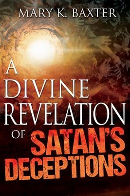 A Divine Revelation of Satan's Deceptions - eBook  -     By: Mary K. Baxter