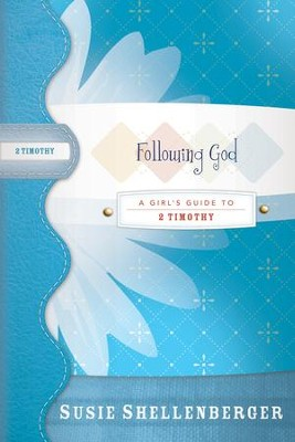 Following God: A Guide to 2 Timothy - eBook  -     By: Susie Shellenberger