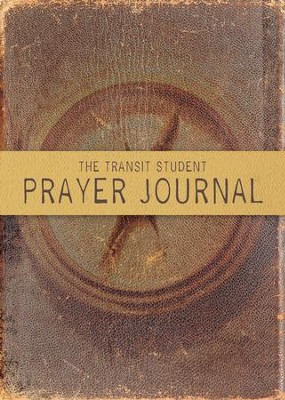 The Transit Student Prayer Journal / Special edition - eBook  -     By: Thomas Nelson