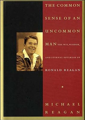 Common Sense of an Uncommon Man - eBook  -     By: Jim Denney, Michael Reagan