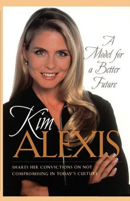 A Model for a Better Future - eBook  -     By: Kim Alexis