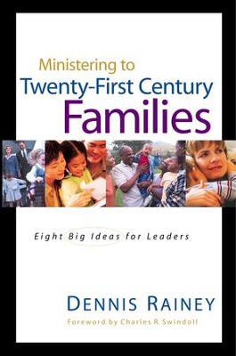 Ministering to Twenty-First Century Families - eBook  -     By: Dennis Rainey