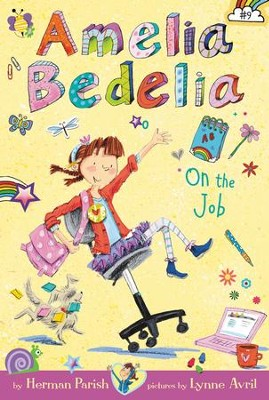 Amelia Bedelia Chapter Book #9: Amelia Bedelia on the Job - eBook  -     By: Herman Parish     Illustrated By: Lynne Avril