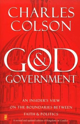 God and Government: An Insider's View on the Boundaries Between Faith & Politics   -     By: Charles Colson