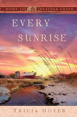 Every Sunrise - eBook  -     By: Tricia Goyer